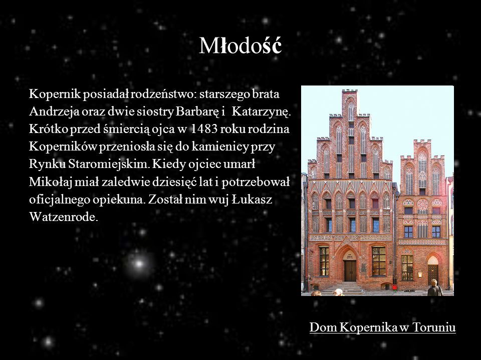 Młodość Kopernik posiadał rodzeństwo: starszego brata