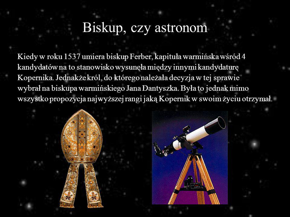 Biskup, czy astronom Kiedy w roku 1537 umiera biskup Ferber, kapituła warmińska wśród 4.