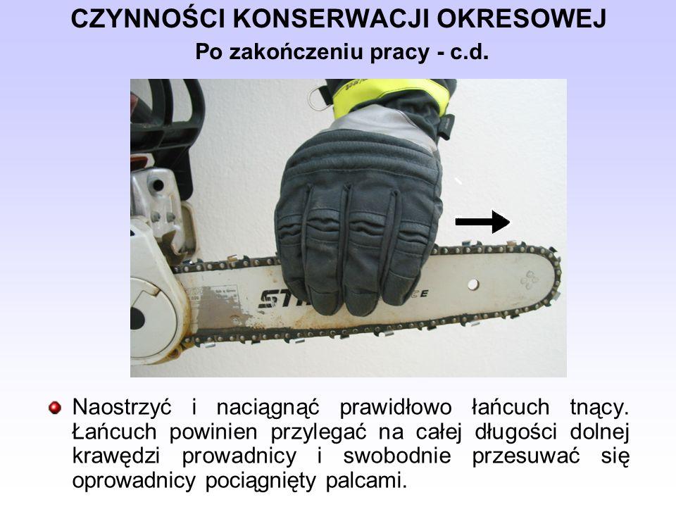 CZYNNOŚCI KONSERWACJI OKRESOWEJ Po zakończeniu pracy - c.d.