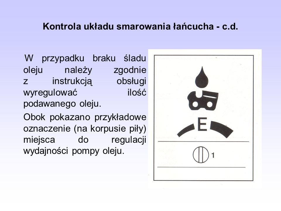 Kontrola układu smarowania łańcucha - c.d.