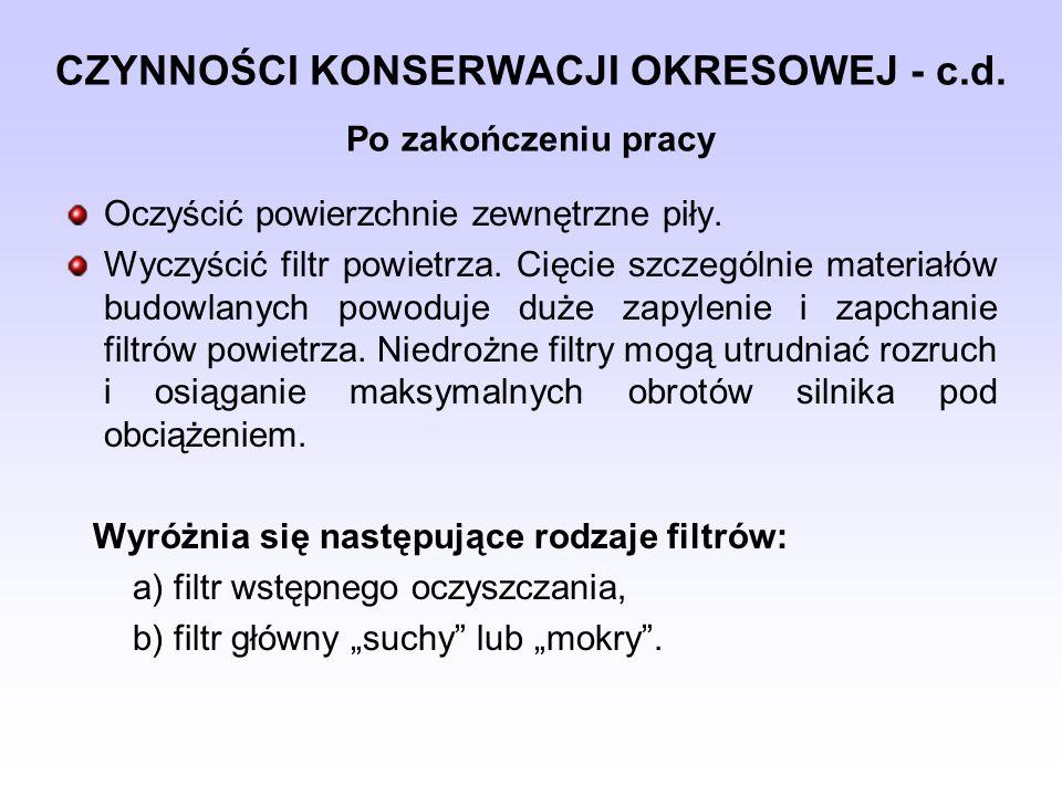 CZYNNOŚCI KONSERWACJI OKRESOWEJ - c.d. Po zakończeniu pracy