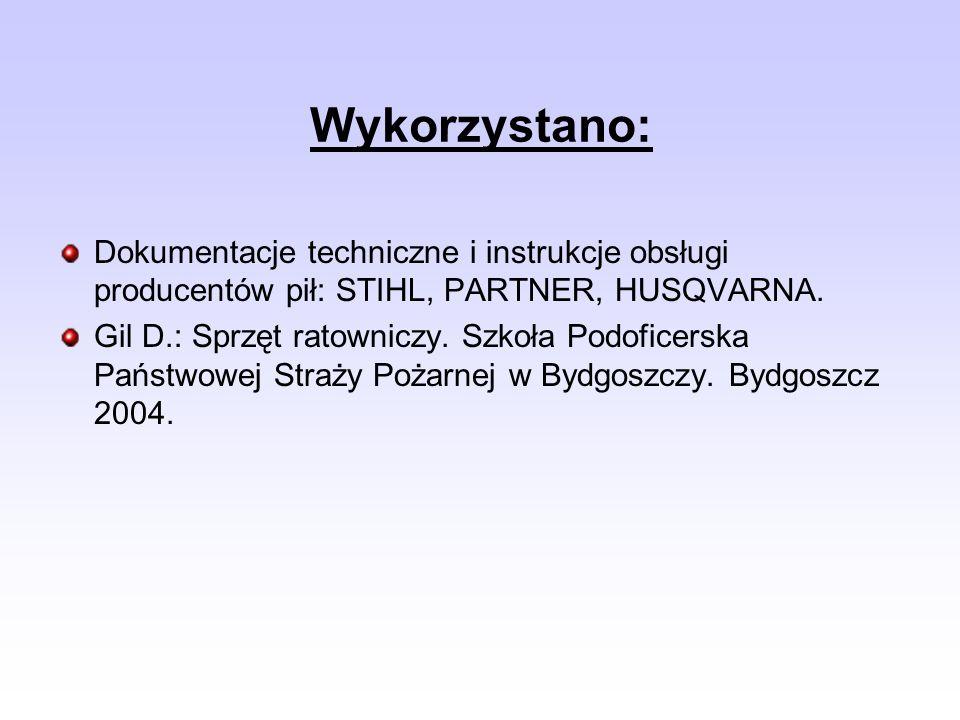 Wykorzystano: Dokumentacje techniczne i instrukcje obsługi producentów pił: STIHL, PARTNER, HUSQVARNA.