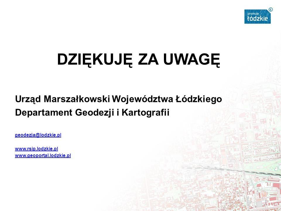 DZIĘKUJĘ ZA UWAGĘ Urząd Marszałkowski Województwa Łódzkiego