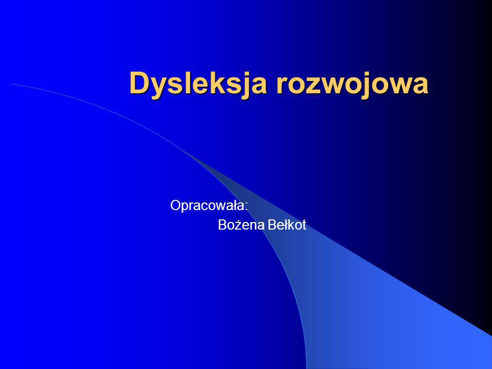 Opracowała: Bożena Bełkot