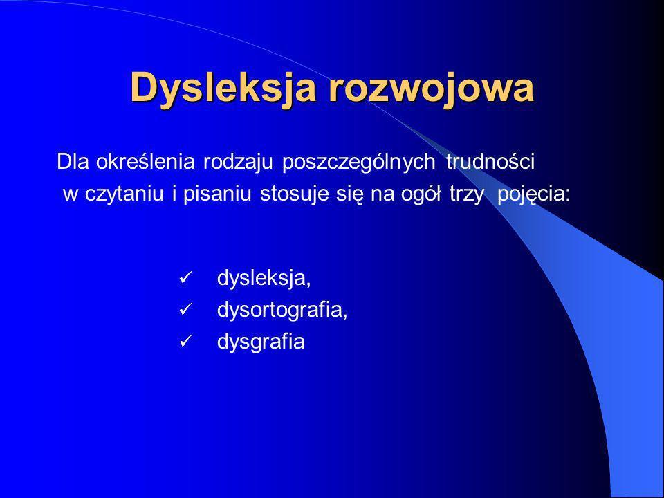 Dysleksja rozwojowa Dla określenia rodzaju poszczególnych trudności