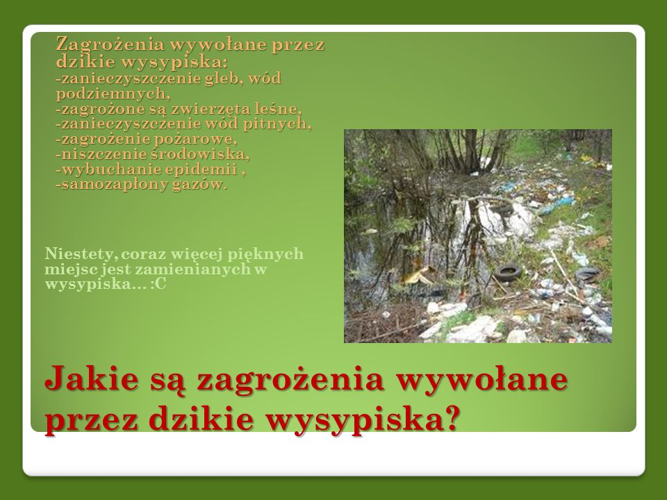 Jakie są zagrożenia wywołane przez dzikie wysypiska