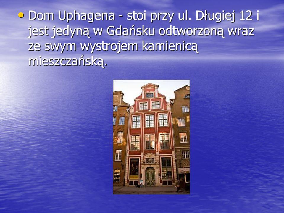 Dom Uphagena - stoi przy ul