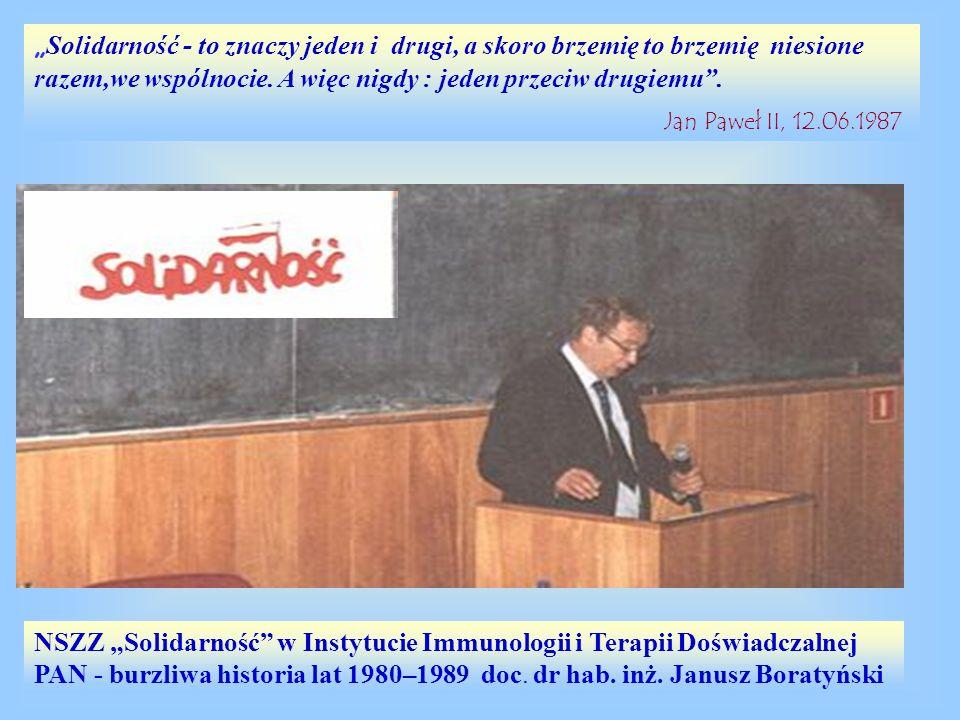 """NSZZ """"Solidarność w Instytucie Immunologii i Terapii Doświadczalnej PAN - burzliwa historia lat 1980–1989 doc. dr hab. inż. Janusz Boratyński"""