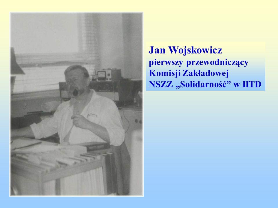 Jan Wojskowicz pierwszy przewodniczący Komisji Zakładowej