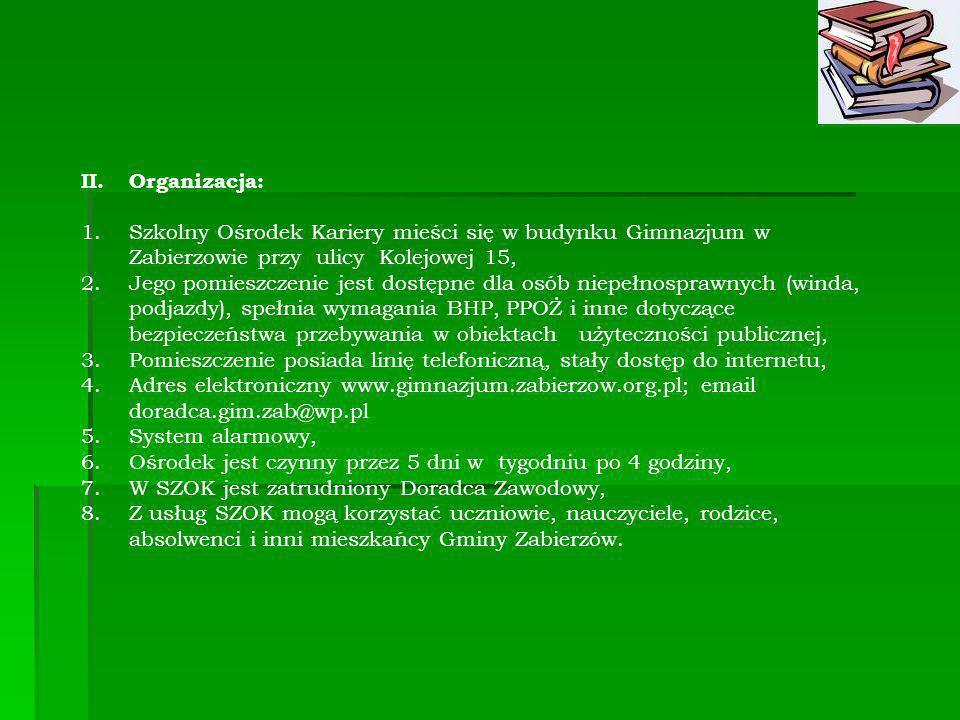 Organizacja: Szkolny Ośrodek Kariery mieści się w budynku Gimnazjum w Zabierzowie przy ulicy Kolejowej 15,