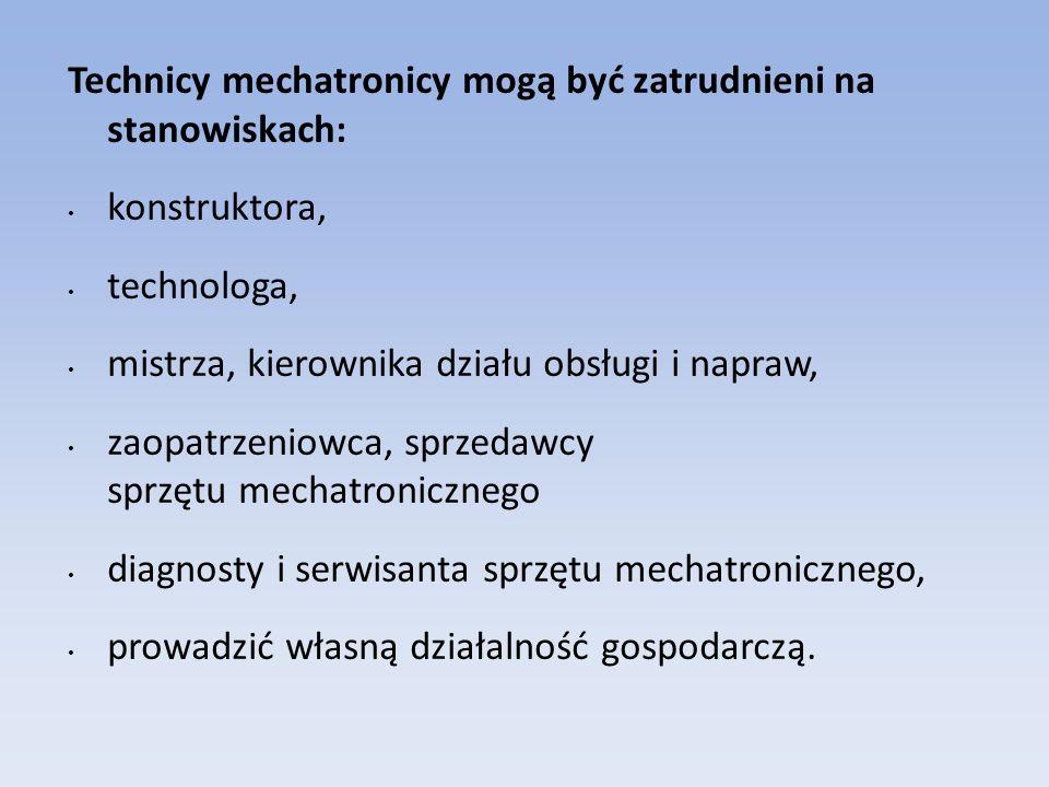Technicy mechatronicy mogą być zatrudnieni na stanowiskach: