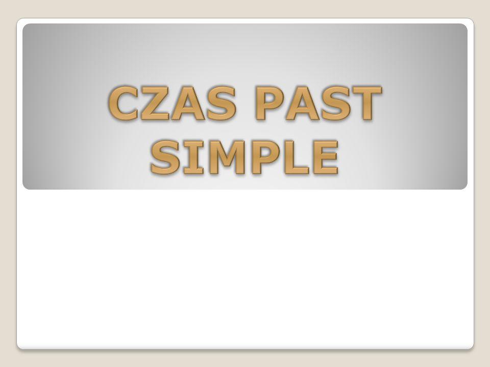 CZAS PAST SIMPLE
