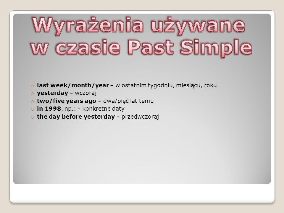 Wyrażenia używane w czasie Past Simple