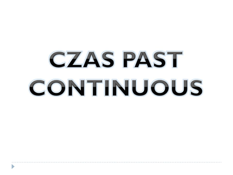CZAS PAST CONTINUOUS