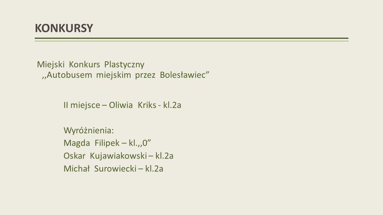 KONKURSY Miejski Konkurs Plastyczny ,,Autobusem miejskim przez Bolesławiec II miejsce – Oliwia Kriks - kl.2a.