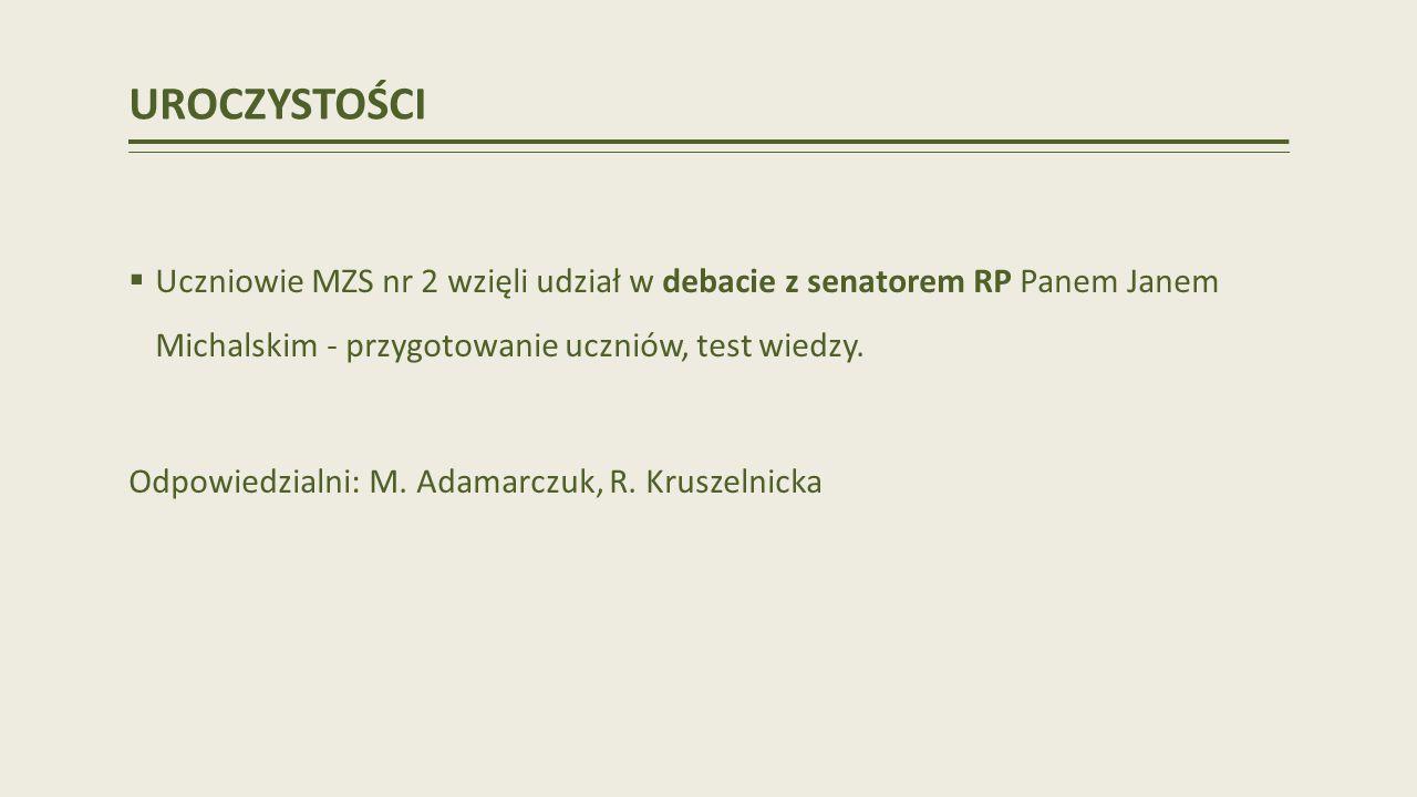 UROCZYSTOŚCI Uczniowie MZS nr 2 wzięli udział w debacie z senatorem RP Panem Janem Michalskim - przygotowanie uczniów, test wiedzy.