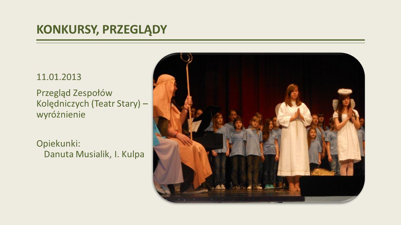 KONKURSY, PRZEGLĄDY 11.01.2013. Przegląd Zespołów Kolędniczych (Teatr Stary) – wyróżnienie.