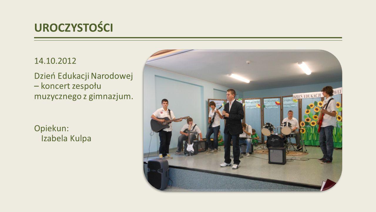 UROCZYSTOŚCI 14.10.2012. Dzień Edukacji Narodowej – koncert zespołu muzycznego z gimnazjum.