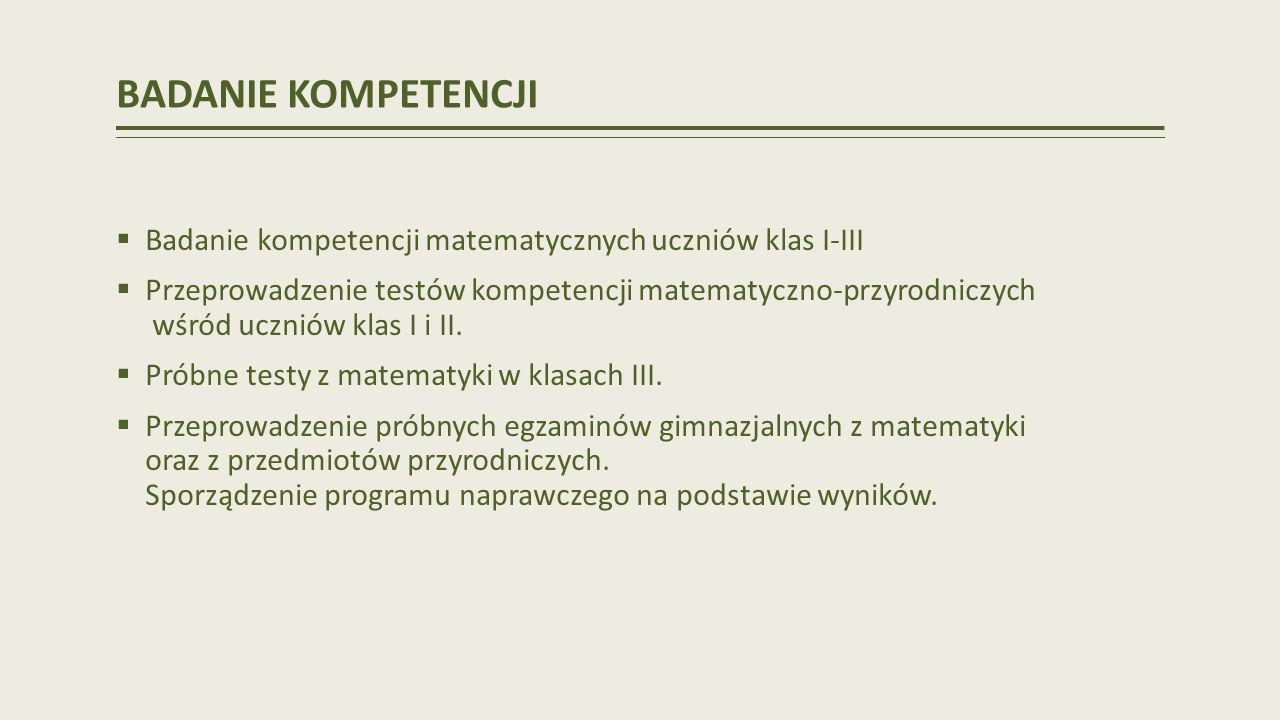 BADANIE KOMPETENCJI Badanie kompetencji matematycznych uczniów klas I-III.