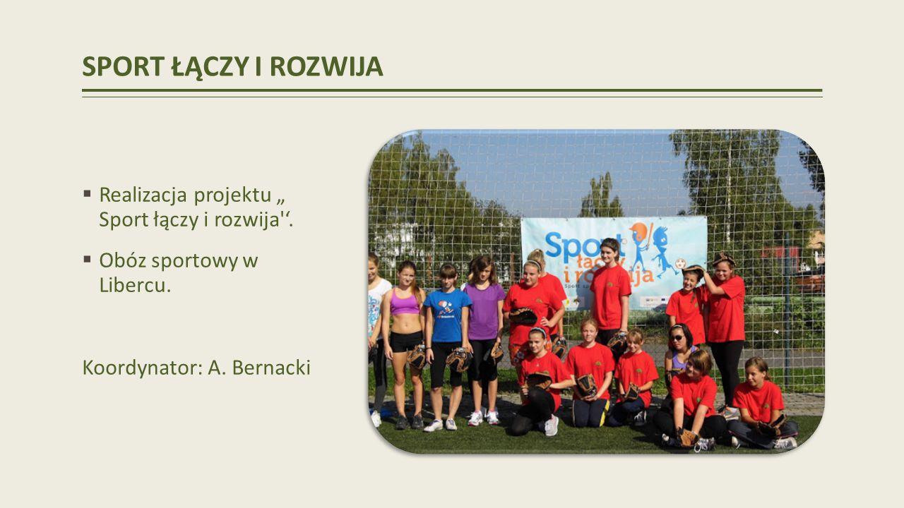 """SPORT ŁĄCZY I ROZWIJA Realizacja projektu """" Sport łączy i rozwija '."""