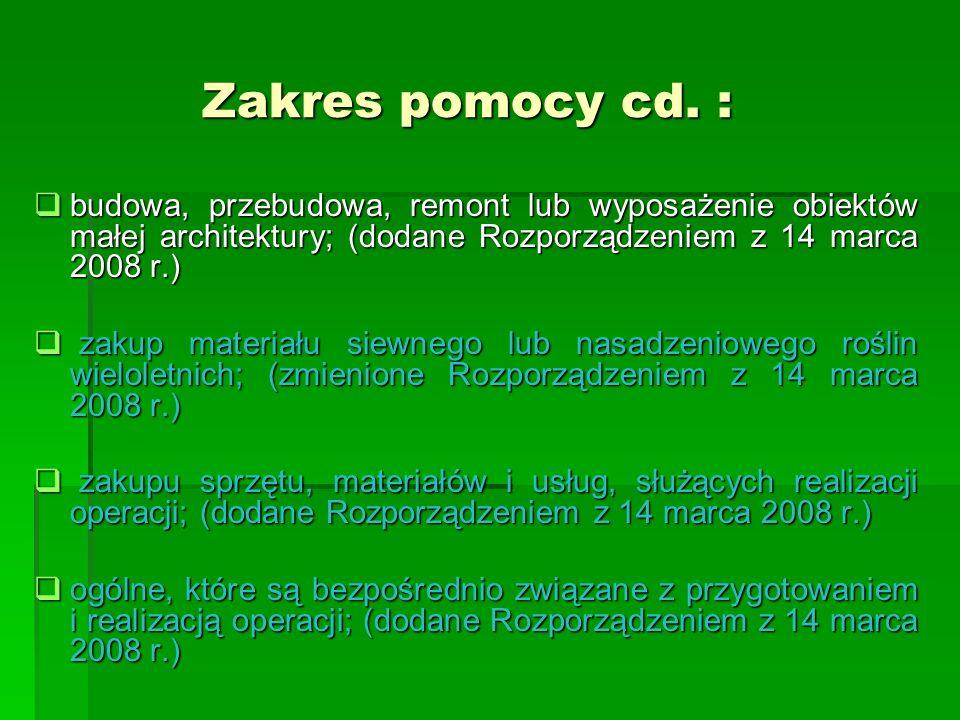 Zakres pomocy cd. :budowa, przebudowa, remont lub wyposażenie obiektów małej architektury; (dodane Rozporządzeniem z 14 marca 2008 r.)