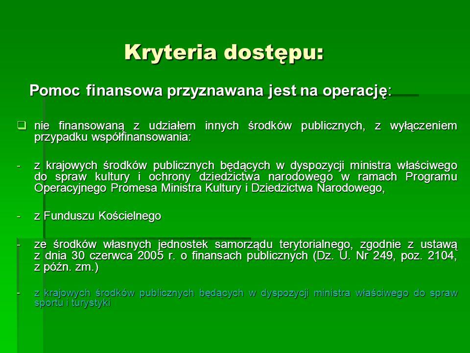 Kryteria dostępu: Pomoc finansowa przyznawana jest na operację: