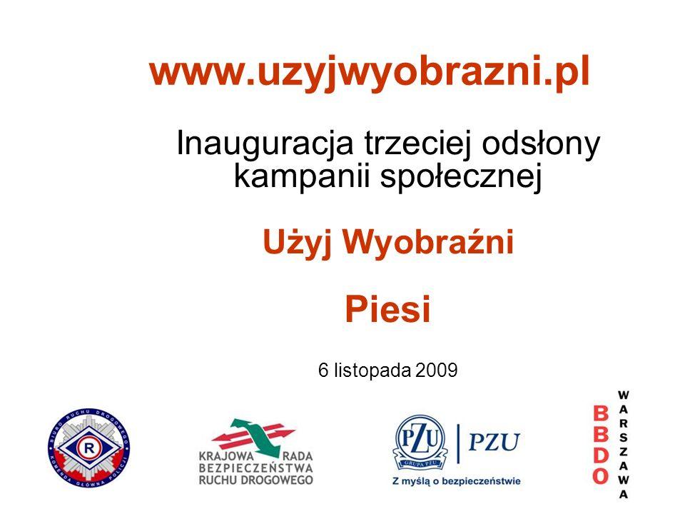 Inauguracja trzeciej odsłony kampanii społecznej Użyj Wyobraźni Piesi 6 listopada 2009