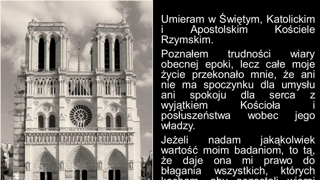 Umieram w Świętym, Katolickim i Apostolskim Kościele Rzymskim.