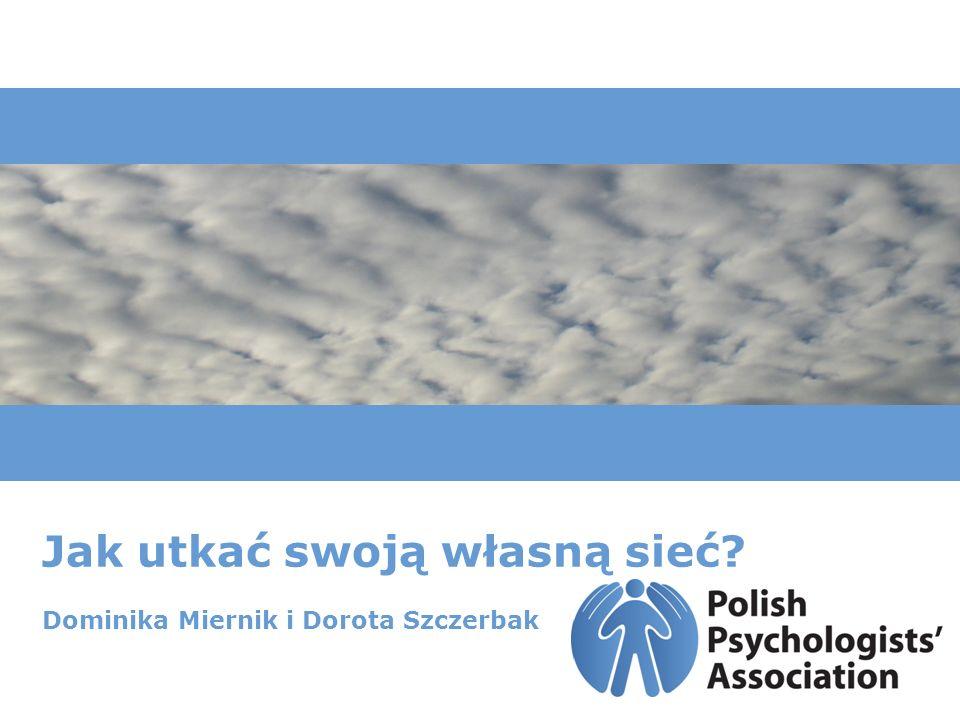 Jak utkać swoją własną sieć Dominika Miernik i Dorota Szczerbak