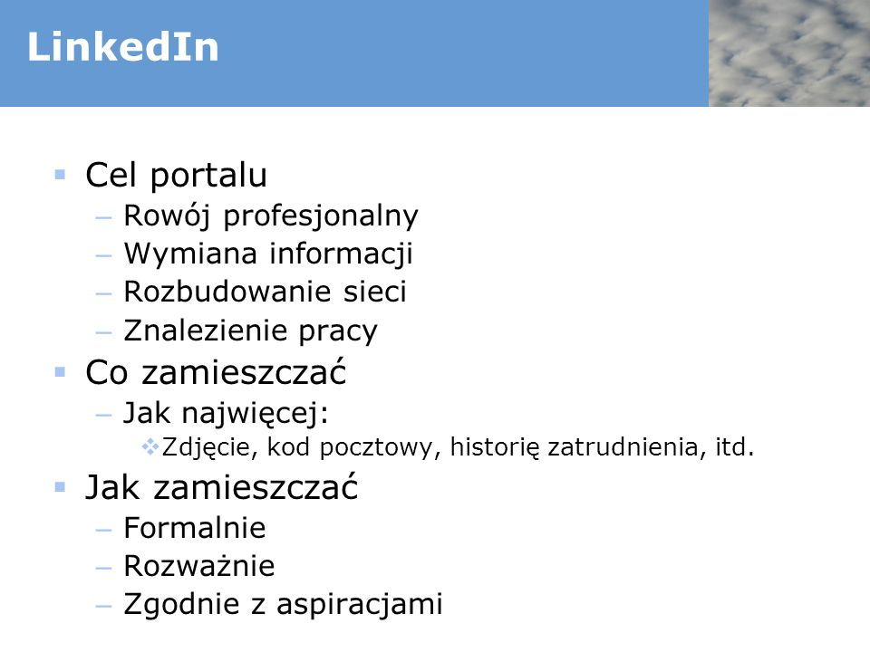 LinkedIn Cel portalu Co zamieszczać Jak zamieszczać
