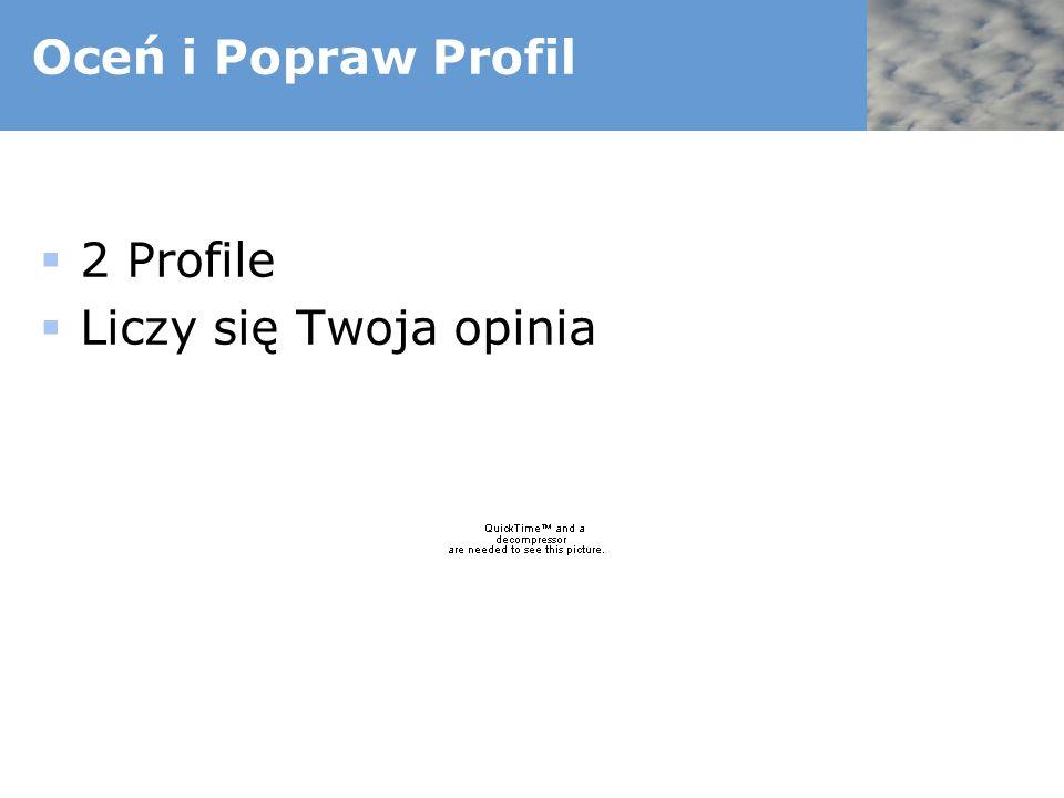 Oceń i Popraw Profil 2 Profile Liczy się Twoja opinia