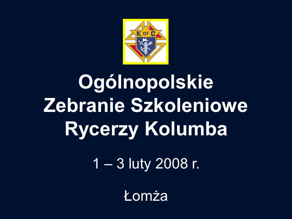 Ogólnopolskie Zebranie Szkoleniowe Rycerzy Kolumba 1 – 3 luty 2008 r