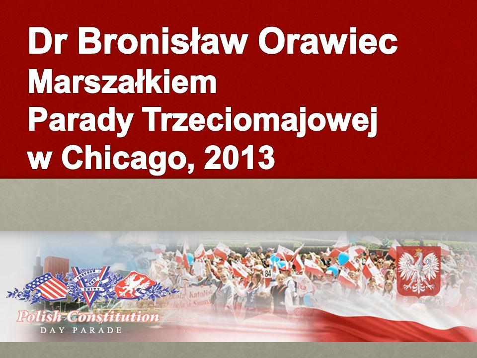 Dr Bronisław Orawiec Marszałkiem Parady Trzeciomajowej w Chicago, 2013