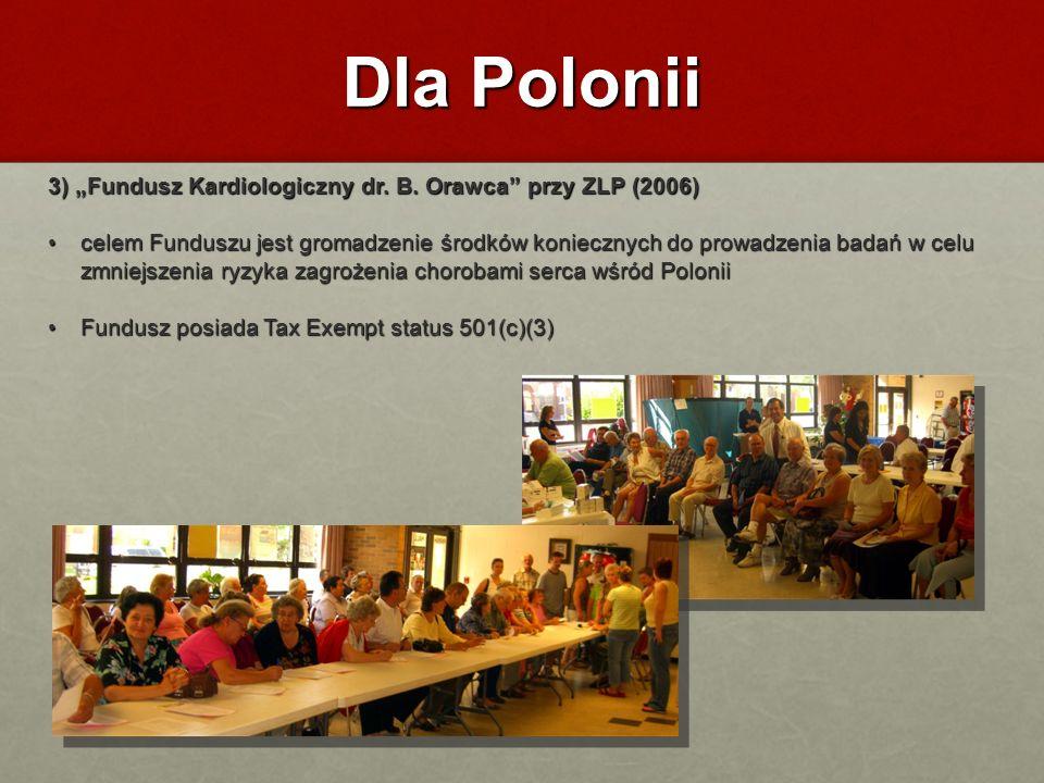 """Dla Polonii 3) """"Fundusz Kardiologiczny dr. B. Orawca przy ZLP (2006)"""