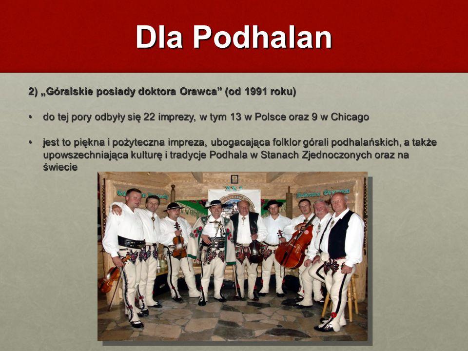"""Dla Podhalan 2) """"Góralskie posiady doktora Orawca (od 1991 roku)"""
