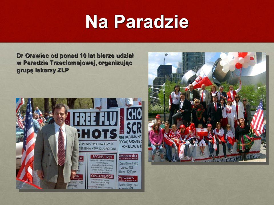 Na Paradzie Dr Orawiec od ponad 10 lat bierze udział w Paradzie Trzeciomajowej, organizując grupę lekarzy ZLP.