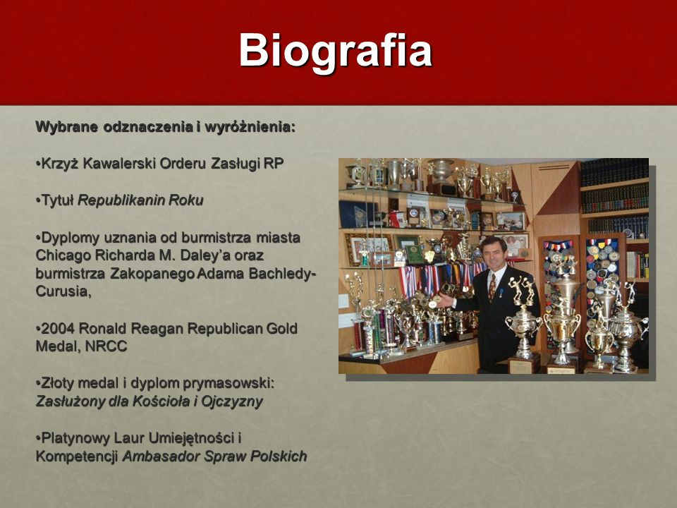 Biografia Wybrane odznaczenia i wyróżnienia: