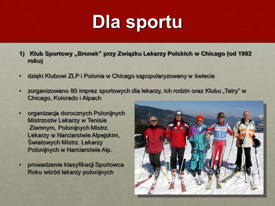 """Dla sportu 1) Klub Sportowy """"Bronek przy Związku Lekarzy Polskich w Chicago (od 1992 roku)"""