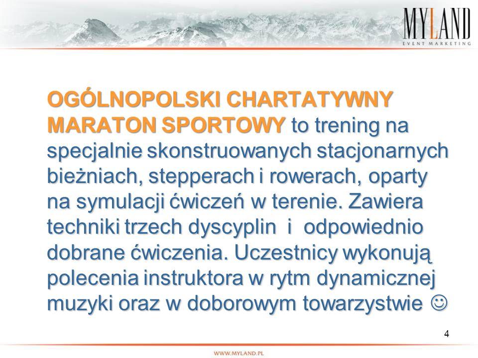 OGÓLNOPOLSKI CHARTATYWNY MARATON SPORTOWY to trening na specjalnie skonstruowanych stacjonarnych bieżniach, stepperach i rowerach, oparty na symulacji ćwiczeń w terenie.