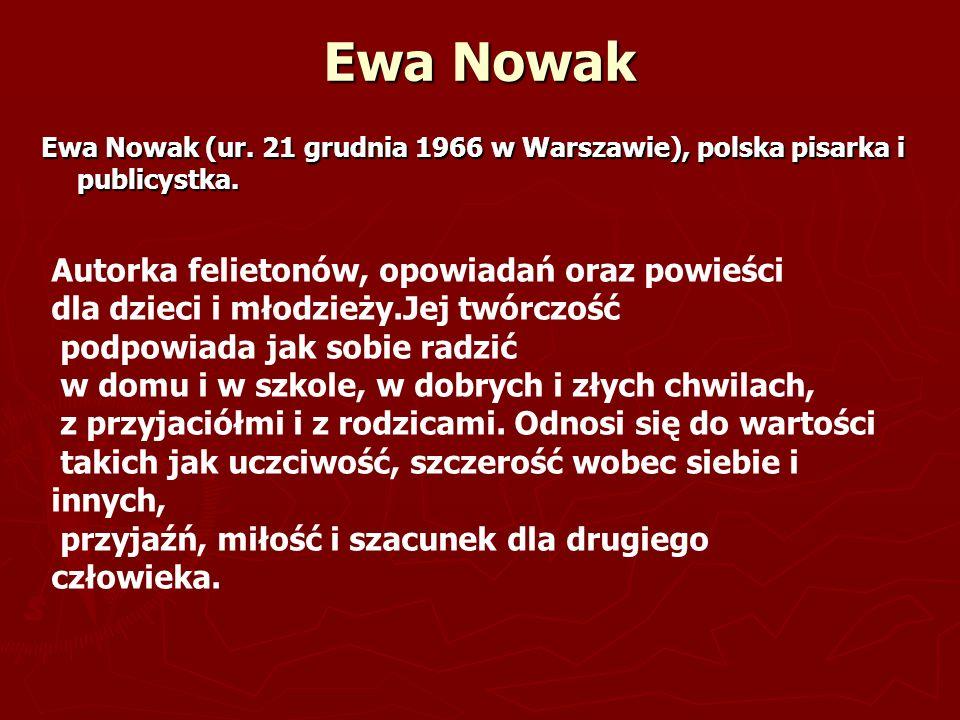 Ewa Nowak Autorka felietonów, opowiadań oraz powieści