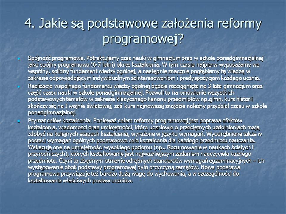 4. Jakie są podstawowe założenia reformy programowej