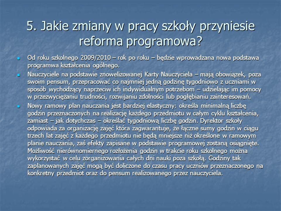 5. Jakie zmiany w pracy szkoły przyniesie reforma programowa
