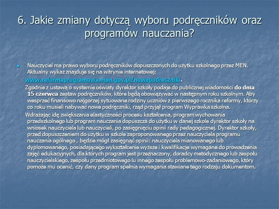 6. Jakie zmiany dotyczą wyboru podręczników oraz programów nauczania