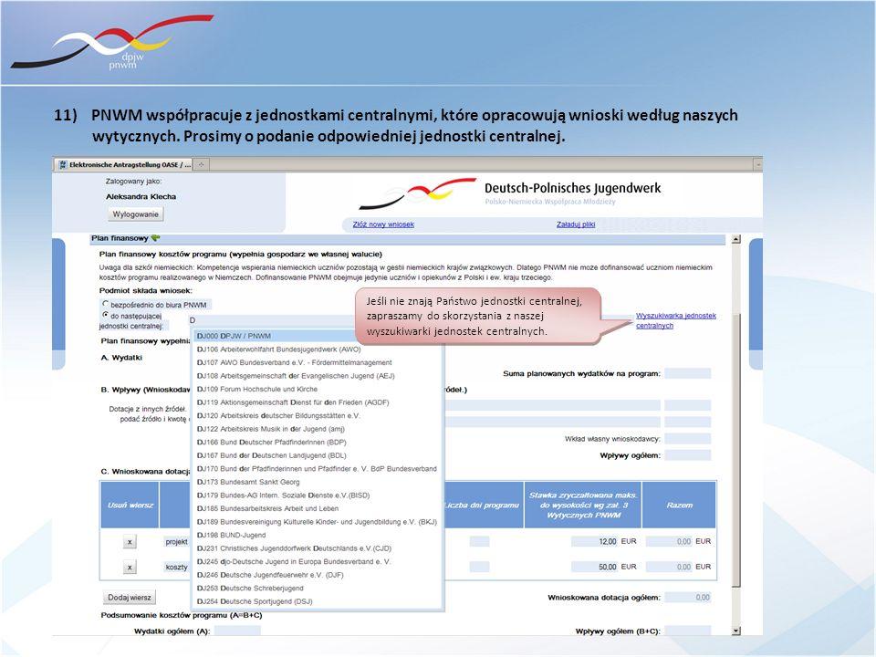11) PNWM współpracuje z jednostkami centralnymi, które opracowują wnioski według naszych