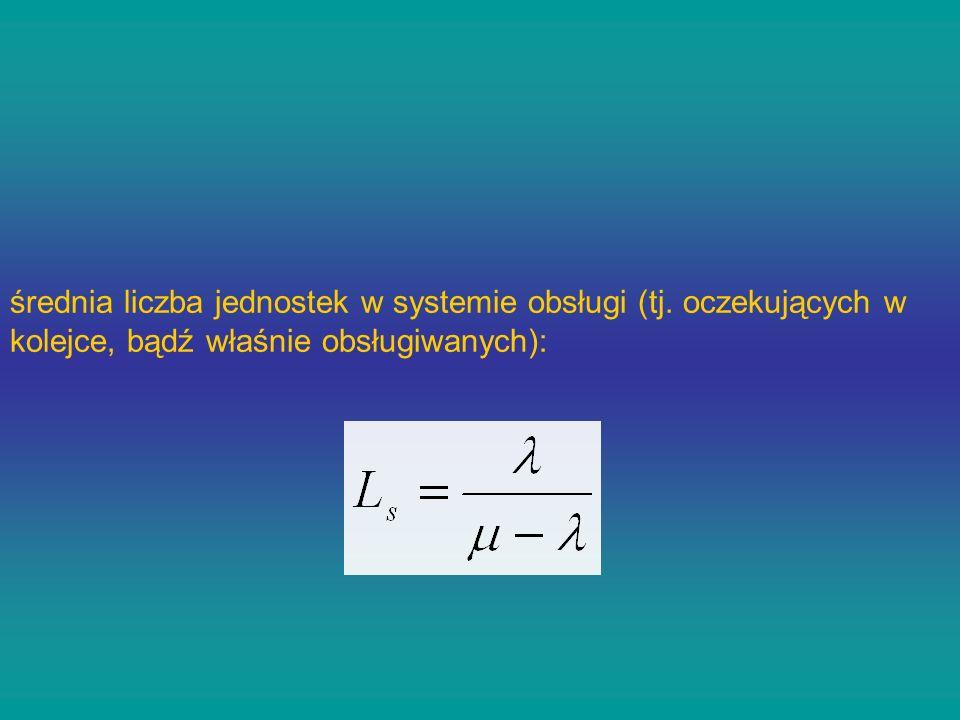 średnia liczba jednostek w systemie obsługi (tj