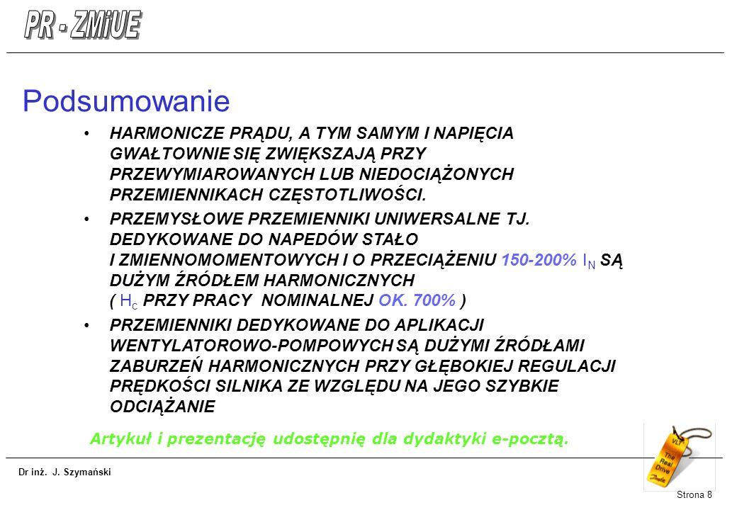 Podsumowanie Artykuł i prezentację udostępnię dla dydaktyki e-pocztą.