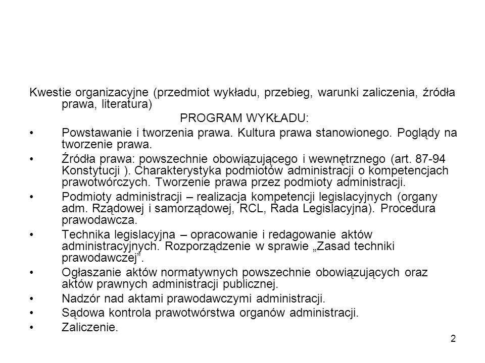 Kwestie organizacyjne (przedmiot wykładu, przebieg, warunki zaliczenia, źródła prawa, literatura)