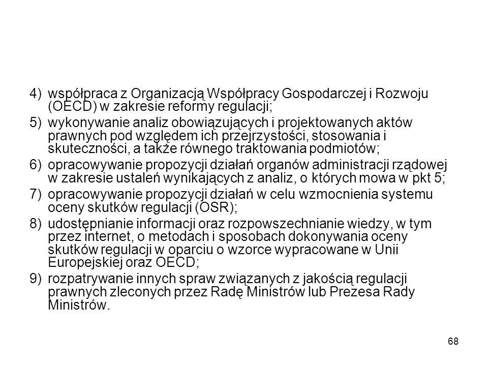 4) współpraca z Organizacją Współpracy Gospodarczej i Rozwoju (OECD) w zakresie reformy regulacji;