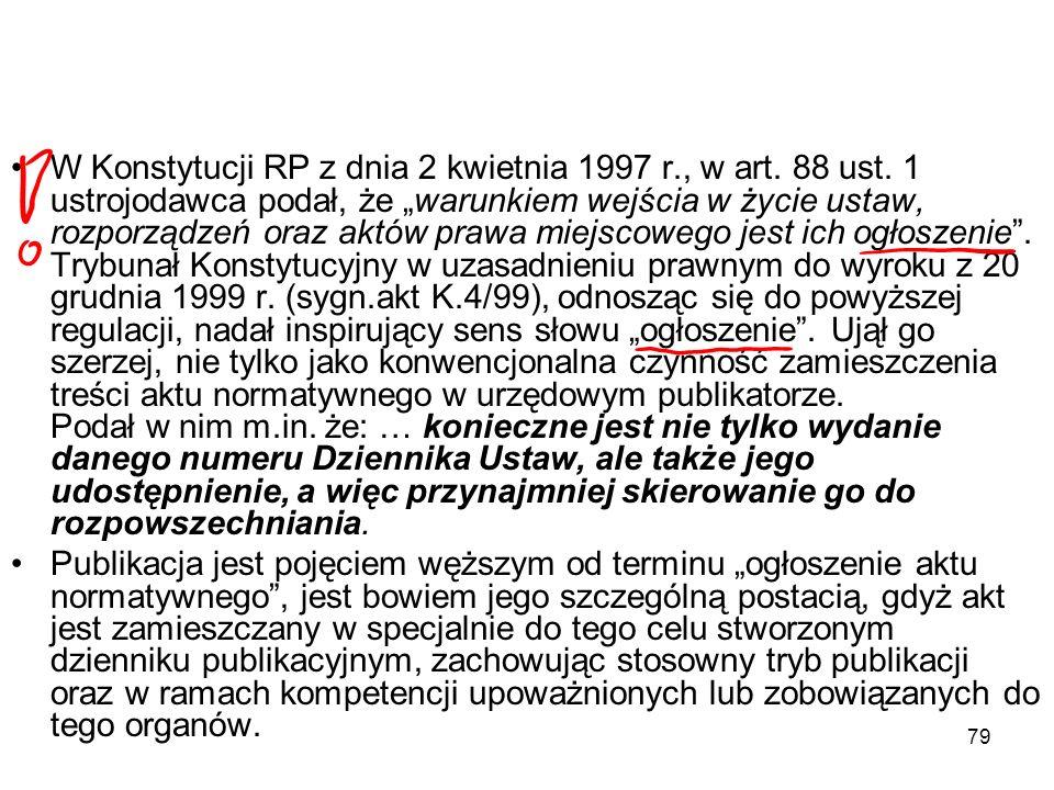 W Konstytucji RP z dnia 2 kwietnia 1997 r. , w art. 88 ust