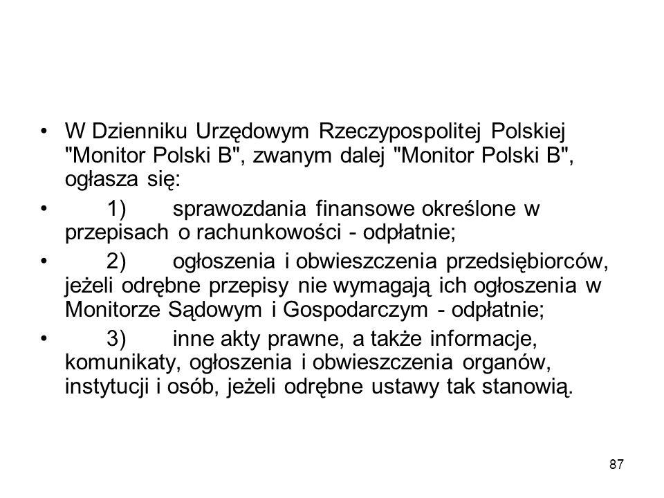 W Dzienniku Urzędowym Rzeczypospolitej Polskiej Monitor Polski B , zwanym dalej Monitor Polski B , ogłasza się: